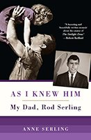 As I Knew Him: My Dad, Rod Serling Book Cover