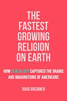 The Fastest Growing Religion on Earth: How Genealogy Captured the Brains and Imaginations of Americans Book Cover