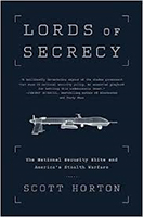 Lords of Secrecy: The National Security Elite and America's Stealth Warfare